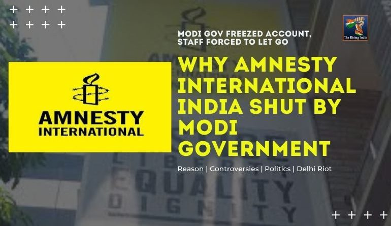 Amnesty International India shut by Modi Government